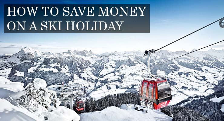 how to save money on a ski holiday
