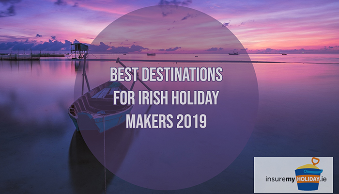 best.holiday.destination.for.irish.holiday.makers.vacation.insure.my.holiday.2019.new